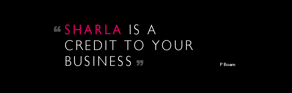 Sharla is a credit to your business.