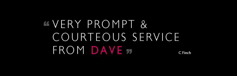 Very prompt and courteous service from Dave.