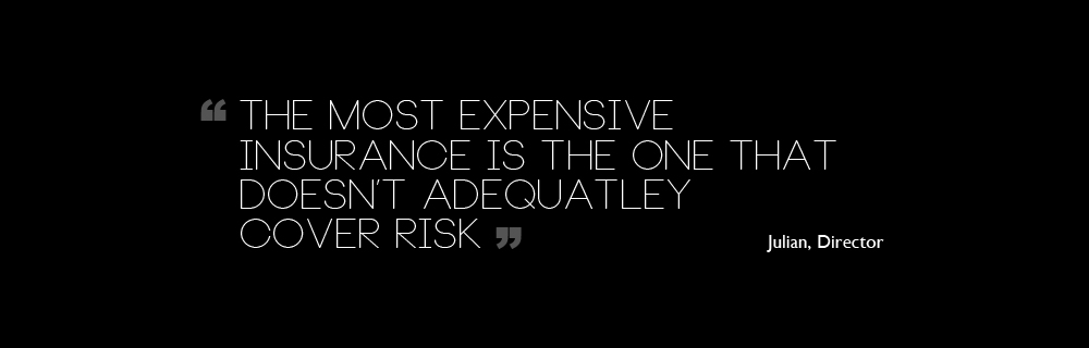 The Most Expensive Insurance Is The One That Doesn't Adequatley Cover Risk